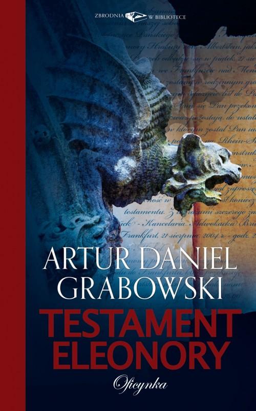 Testament Eleonory – Artur Daniel Grabowski