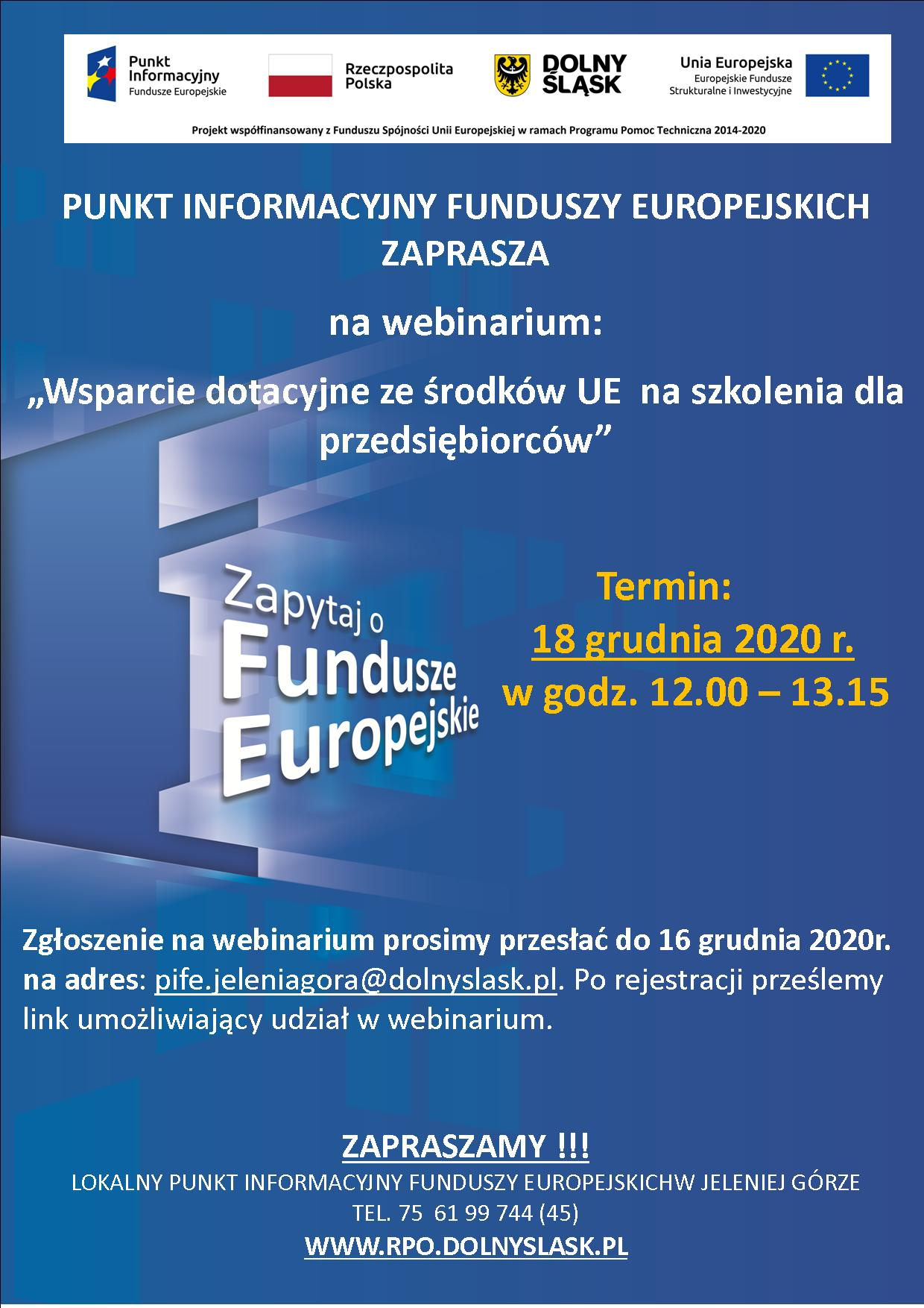 """Punkt Informacyjny Funduszy Europejskich w Jeleniej Górze zaprasza  na webinarium pt. """"Wsparcie dotacyjne ze środków UE na szkolenia dla  przedsiębiorców  """" –  18.12.2020 r."""
