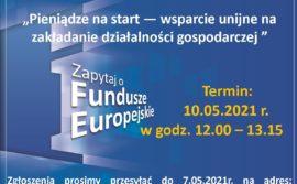 """Punkt Informacyjny Funduszy Europejskich w Jeleniej Górze zaprasza  na webinarium pt. """"Pieniądze na start – wsparcie unijne na zakładanie działalności gospodarczej""""   –  10 maja  2021 r."""